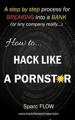 How To Hack Like a Pornstar: A Step By Step Process For