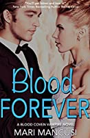 Blood Forever (Blood Coven Vampires #8)