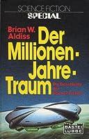Der Millionen-Jahre-Traum - Die Geschichte der Science Fiction