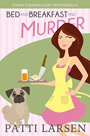 Bed and Breakfast and Murder by Patti Larsen