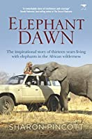 Elephant DawnThe inspirational story of thirteen years living with elephants in the African wilderness