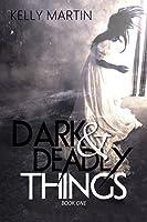 Dark and Deadly Things (Dark Things #1)