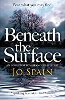Beneath the Surface (Inspector Tom Reynolds Mystery, #2)
