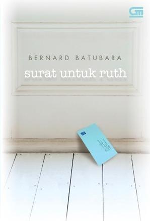 Surat untuk Ruth by Bernard Batubara