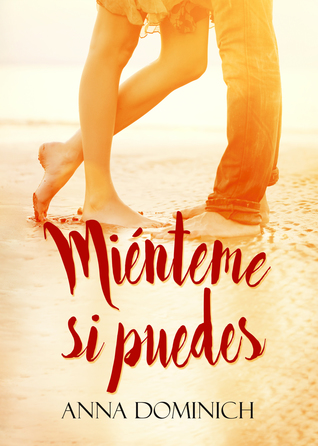 Mienteme Si Puedes By Anna Dominich
