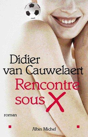 rencontre sous x van cauwelaert)