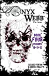 Onyx Webb: Book Four: Episodes 10, 11, 12