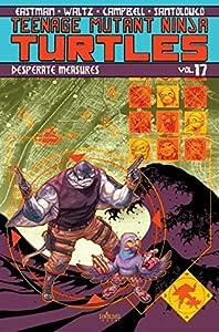Teenage Mutant Ninja Turtles, Volume 17: Desperate Measures