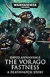 The Vorago Fastness (Deathwatch)