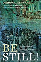 Be Still!: Departure from Collective Madness