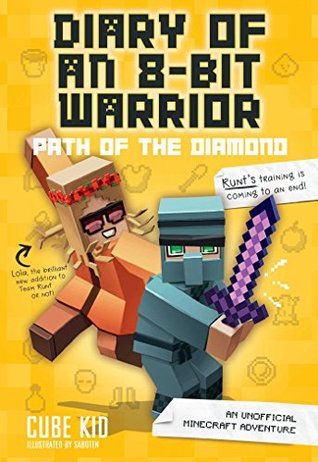 Diary Of An 8 Bit Warrior Path Of The Diamond Book 4 8 Bit Warrior Series An Unofficial Minecraft Adventure By Cube Kid