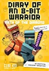 Diary of an 8-Bit Warrior: Path of the Diamond (8-Bit Warrior, #4)