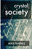 Crystal Society: Volume 1 (The Crystal Trilogy)