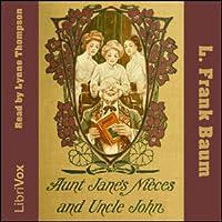 Aunt Jane's Nieces and Uncle John (Aunt Jane's Nieces, #6)