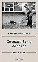 Zwanzig Lewa oder tot: Vier Reisen