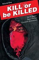 Kill or Be Killed, Vol. 1