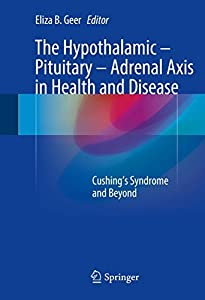 The Hypothalamic-Pituitary-Adrenal Axis in Health and Disease: Cushing's Syndrome and Beyond