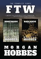 Boneyards & Badlands: The Complete FTW Series