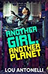 Another Girl, Another Planet by Lou Antonelli