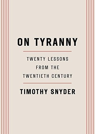 On Tyranny by Timothy Snyder