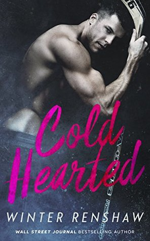 Cold Hearted (Hearted, #1) by Winter Renshaw