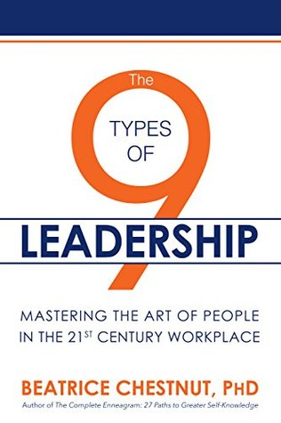 The 9 Types of Leadership: Mastering the Art of People in the 21st Century Workplace