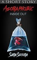 Agoraphobic: Inside Out