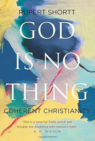 God Is No Thing by Rupert Shortt