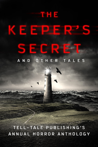The Keeper's Secret: Tell-Tale Publishing's Annual Horror Anthology