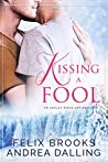 Kissing a Fool (I'm Your Man, #1)