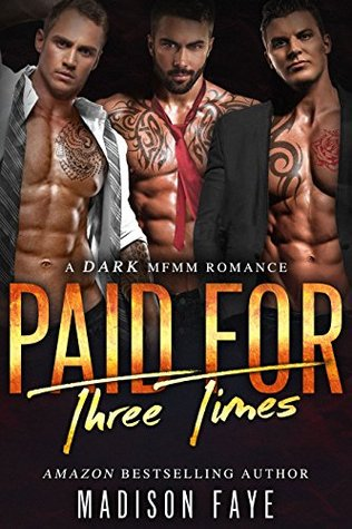 Paid For Three Times by Madison Faye