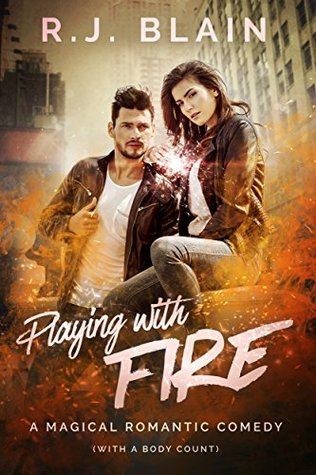 Playing with Fire by R.J. Blain