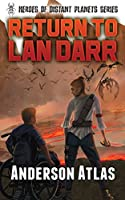 Return To Lan Darr (Heroes of Distant Planets Book 2)