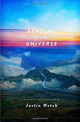 Bending the Universe by Justin Anthony Wetch