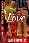 Rescued by Love (Park City Firefighter Romance #4)