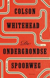 De ondergrondse spoorweg by Colson Whitehead