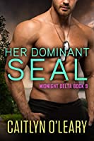Her Dominant SEAL (Midnight Delta, #6)