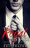 The Royal Mistake (A Billionaire Prince Romance #3)