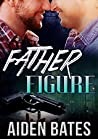 Father Figure (Never Too Late, #4)