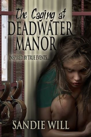 The Caging at Deadwater Manor by Sandie Will
