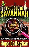Trouble in Savannah (Made in Savannah Cozy Mysteries #5)