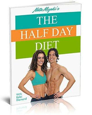 The Half Day Diet Amazon: The Half Day Diet - Eat Big and Still ...