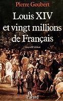 Louis XIV et vingt millions de Français (Nouvelles Etudes Historiques)