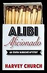 Alibi Aficionado (Edwin Burrows Mysteries, #1)