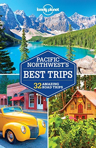 Pacific Northwest's Best Trips (Lonely Planet Travel Guides)