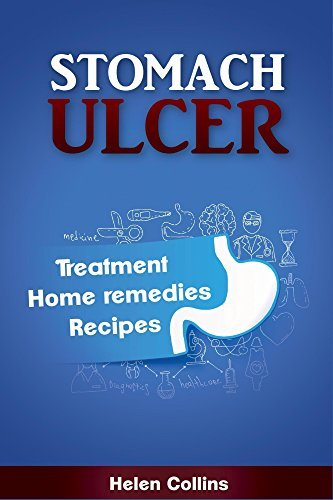 Stomach Ulcer - Treatment, Home Remedies, Recipes  by  Hellen Collins