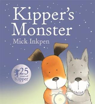Kipper's Monster by Mick Inkpen