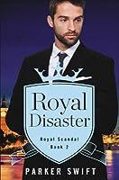 Royal Disaster (Royal Scandal #2)