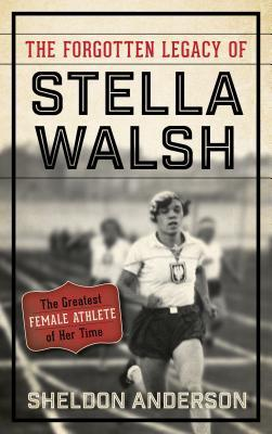 The Forgotten Legacy of Stella Walsh The Greatest Female Athlete of Her Time