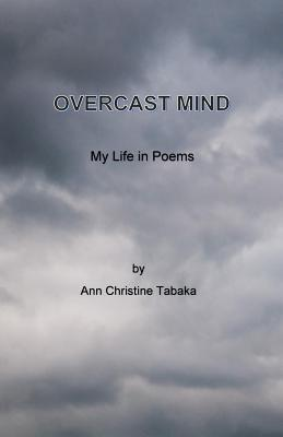 Overcast Mind: My Life in Poems